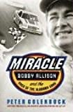 Miracle: Bobby Allison and the Saga of the Alabama Gang (031234001X) by Golenbock, Peter