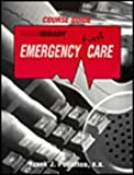 img - for Course Guide Emergency First Care: First Aid and CPR Guide for Workers, Families, and Bystanders book / textbook / text book