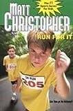 img - for Run for It (Matt Christopher Sports Fiction) book / textbook / text book
