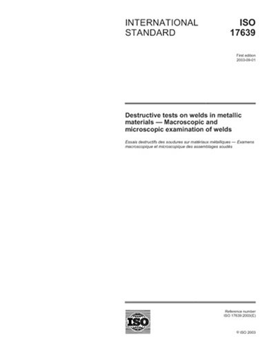 Iso 17639:2003, Destructive Tests On Welds In Metallic Materials -- Macroscopic And Microscopic Examination Of Welds