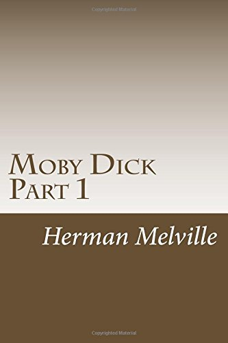 Moby Dick Part 1: Chapters 1-30 (Moby Dick Part 1 (Chapter 1-30)) (Volume 1) front-172520