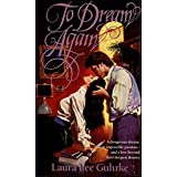 To Dream Again (Harper Monogram) ~ Laura Lee Guhrke