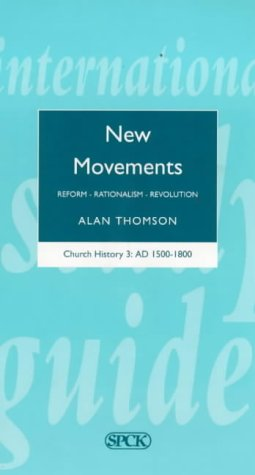 New Movements AD 1500-1800 : Church History #3, THOMSON, A THOMSON