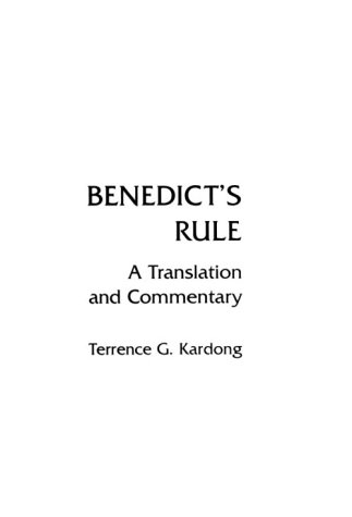 Benedict's Rule: A Translation and Commentary, TERRENCE G. KARDONG