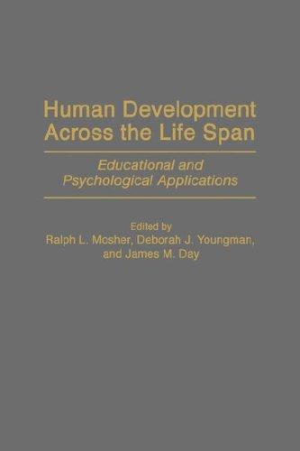 Human Development Across the Life Span: Eduational and Psychological Applications (GPG PB): Educational and Psychological Applications