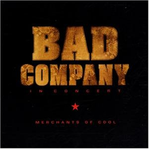 Bad Company - In Concert:Merchants of Cool - Zortam Music