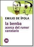 Bemba. Acerca del rumor carcelario (Spanish Edition) (9871220332) by Emilio De ipola