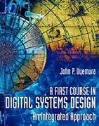 A First Course in Digital Systems Design: An Integrated Approach