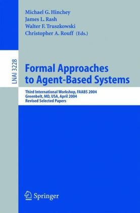 Formal Approaches to Agent-Based Systems, 3 conf., FAABS 2004