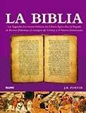 La Biblia: Las Sagradas Escrituras hebreas, los Libros Apocrifos, la llegada de Roma (Palestina en tiempos de Cristo) y el Nuevo Testamento (Spanish Edition) (8480767030) by Porter, J. R.