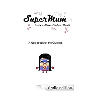 Supermum (...by a Lazy Student-Bum!)