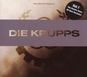 Die Krupps - Too Much History - Zortam Music