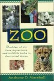 Zoo: Profiles of 102 Zoos, Aquariums, and Wildlife: Parks in the United States