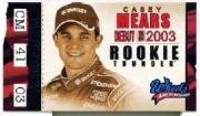 Buy 2003 Wheels American Thunder Rookie Thunder #RT20 Casey Mears by Wheels American Thunder