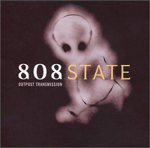 808 State - Outpost Transmission - Zortam Music