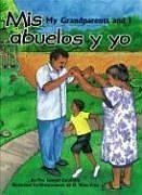 Mis Abuelos y Yo/My Grandparents And I (Spanish Edition)