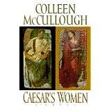 Caesar's Women ~ Colleen McCullough