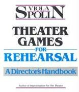 Theater Games for Rehearsal: A Director's Handbook, Spolin, Viola