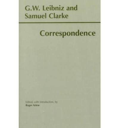 Leibniz and Clarke Correspondence087220605X