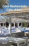 Cool Restaurants Cote D'azur (Cool Restaurants)