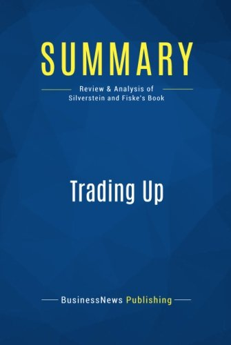 summary-trading-up-review-and-analysis-of-silverstein-and-fiskes-book