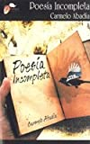 img - for Poesia Incompleta (Albahaca Coleccion) (Spanish Edition) book / textbook / text book