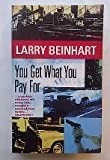 YOU GET WHAT YOU PAY FOR (0099641704) by LARRY BEINHART