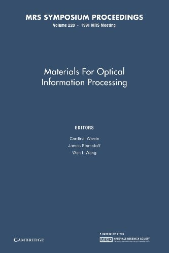 Materials for Optical Information Processing: Volume 228 (MRS Proceedings)
