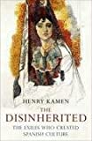 The Disinherited: Exile and the Making of Spanish Culture, 1492-1975 (1006073086) by Henry Kamen