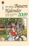 Der kleine Bauernkalender 2009: Leben im Einklang mit der Natur - Taschenkalender -