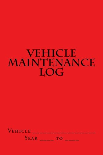 Vehicle Maintenance Log: Red Cover (S M Car Journals)