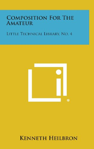 Composition for the Amateur: Little Technical Library, No. 4