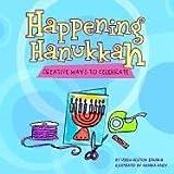 Happening Hanukkah: Creative Ways to Celebrate