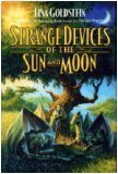 Strange Devices of the Sun and Moon (0312854609) by Goldstein, Lisa