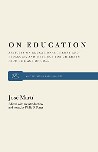 """On Education: Articles on Educational Theory and Pedagogy, and Writings for Children from """"The Age of Gold"""" (Monthly Review Press Classic Titles)"""