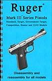 Ruger Mark III and 22/45 Pistol Gun-Guide (Gun-Guides Disassembly & Reassembly, Ruger Mark III and 22/45 Pistol Gun-Guide)