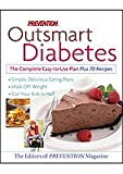 Prevention Outsmart Diabetes the Complete Easy to Use Plan Plus 70 Recipes.  simple, delicious eating plans, walk off weight, cut your risk in half