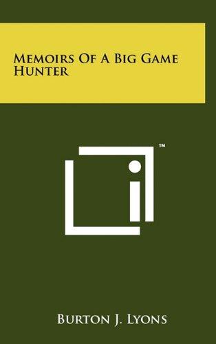 Memoirs of a Big Game Hunter