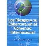img - for Los Riesgos Y Su Cobertura En El Comercio Internacional. Precio En Dolares book / textbook / text book