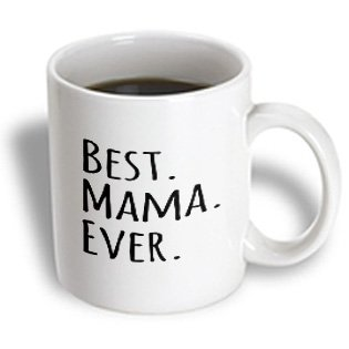 3Drose Mug_151528_2 Best Mama Ever Gifts For Moms Mother Nicknames Good For Mothers Day Black Text Ceramic Mug, 15-Ounce