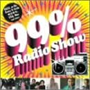 99% Radio Show(期間限定)(CCCD)