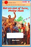 img - for Get On Out Of Here Philip Hall book / textbook / text book