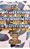 img - for El Campeon Ensena Ajedrez = The Chess Champion Teachless Chess Techniques (Spanish Edition) book / textbook / text book