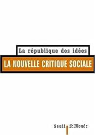 La nouvelle critique sociale par Pierre Rosanvallon