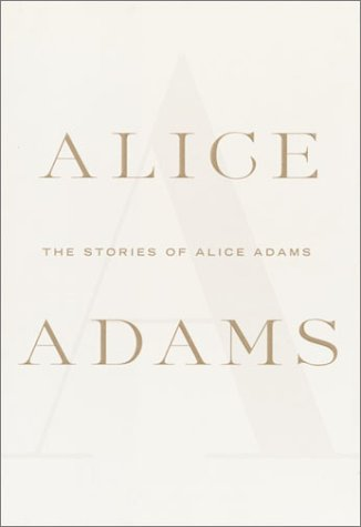 The Stories of Alice Adams, Adams,Alice