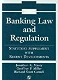Banking Law and Regulation: 2002 Statutory Supplement With Recent Developments (Statutory and Case Supplement)