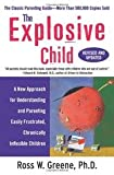 img - for The Explosive Child: A New Approach for Understanding and Parenting Easily Frustrated, Chronically Inflexible Children [Paperback] book / textbook / text book