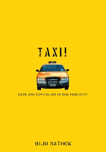 Taxi!: Cabs and Capitalism in New York City