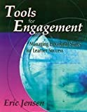 Tools for Engagement: Managing Emotional States for Learner Success (1890460389) by Eric P. Jensen