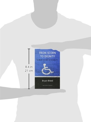 From Scorn to Dignity: A Brief History of Disability